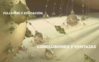 Fulldome y Educación: Conclusiones