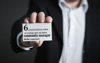 6 características sobre su trabajo que un buen community manager debe conocer