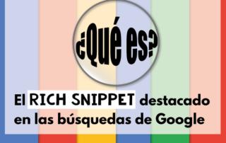 Qué es el rich snippet destacado en las búsquedas de google
